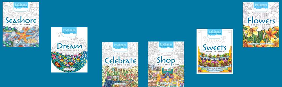 Bliss Coloring Books, Seashore, Dream, Celebrate, Shop, Sweets, Flowers