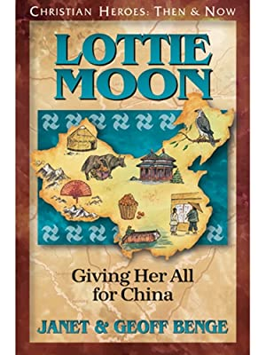 Amazon.com: Lottie Moon: Giving Her All for China (Christian ...