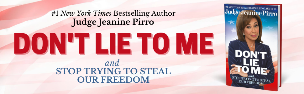 judge jeanine pirro, don't lie to me, steal our freedom, New York times bestselling author, election
