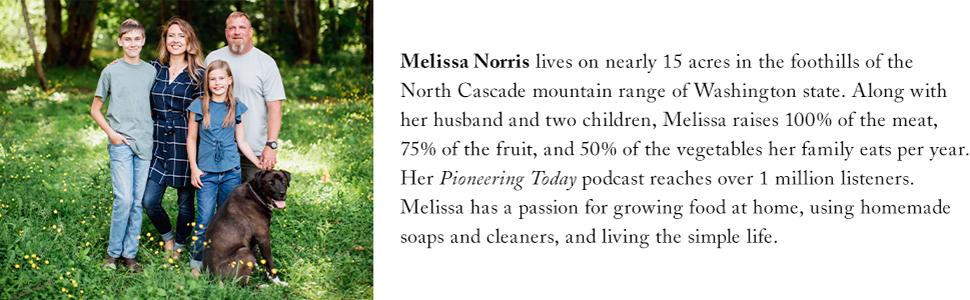 Melissa Norris Podcast Pioneering Today Homestead Washington Organic Simple life