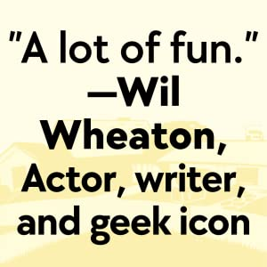 """""""A lot of fun."""" —Wil Wheaton, actor, writer, and geek icon"""