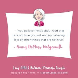 God's truth, satan's lies, Dannah Gresh, nancy lee demoss wolgemuth