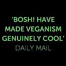 Bosh, Veganism, Cool, Daily Mail, Vegan, Plants