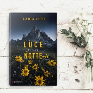 Luce della notte; Ilaria Tuti; thriller; teresa Battaglia; Fiore di roccia