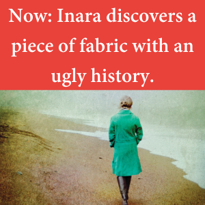 Now: Inara discovers a piece of fabric with an ugly history