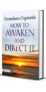 How to Awaken and Direct It by Paramahansa Yogananda