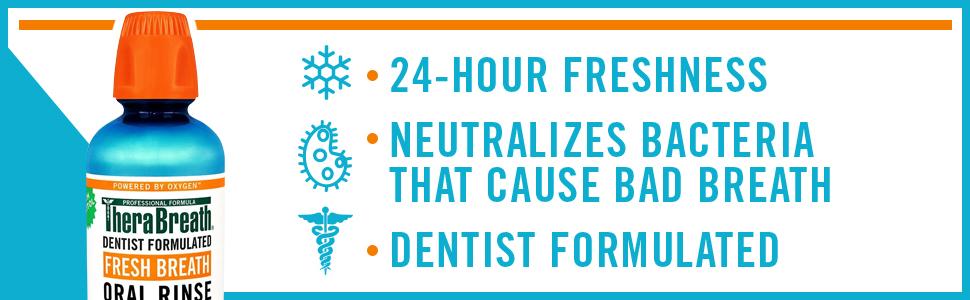 24 hour freshness neutralizes bacteria that cause bad breath dentis formultated