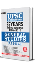 UPSC CIVIL SERVICES PRELIMINARY EXAM-2020 25 YEARS TOPIC-WISE SOLVED PAPERS 1995–2019 GEN. STUDIES