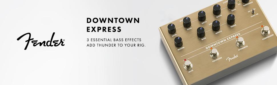 bass; effect; pedal; downtown; express; fender; FX