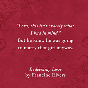 Redeeming Love, Francine Rivers, Christian Fiction, Christian Books, Bible Novels, God, Jesus