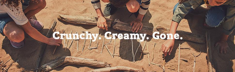 Crunchy. Creamy. Gone.