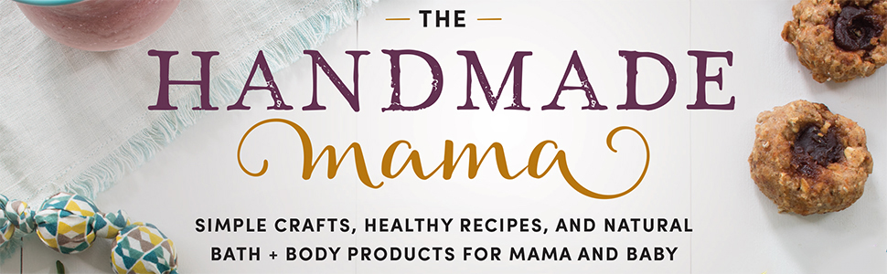 handmade mam mom mother's day crafts healthy recipes natural bath beauty body baby
