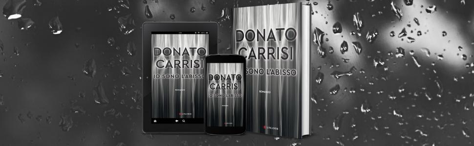 donatocarrisi; carrisi; DonatoCarrisi; Iosonolabisso; abisso; romanzo; thriller