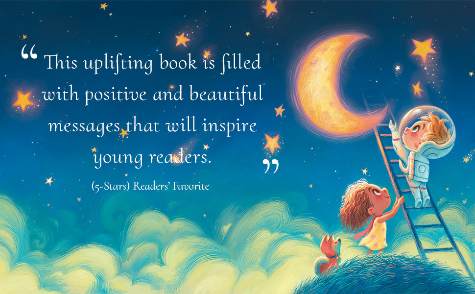 uplifting book filled with positive and beautiful messages that will inspire young readers children