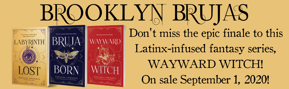 Brooklyn Brujas - Don't miss the epic finale to this Latinx-infused fantasy series, Wayward Witch!