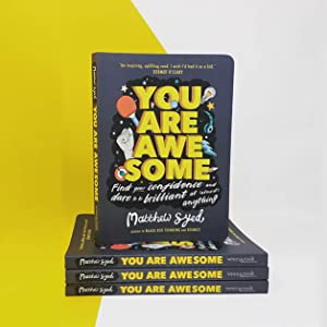 You Are Awesome, Matthew Syed, confidence, growth mindset