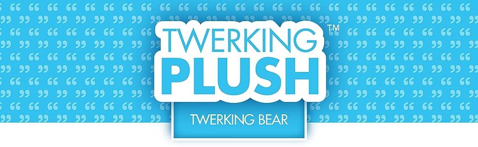 Twerking Plush: Twerking Bear