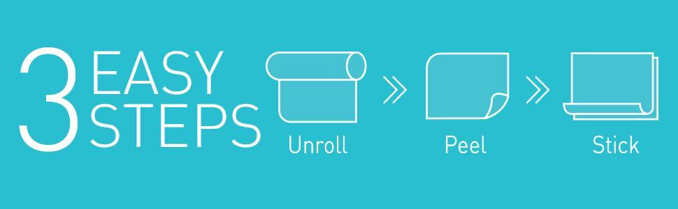 3 easy steps, unroll, peel, stick