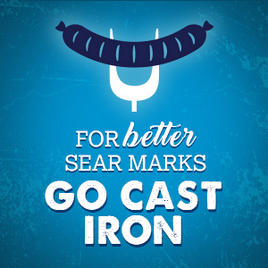 Go Cast Iron for better Sear Marks