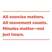 """all exercise matters. all movement counts. minutes matter - not just hours"" in red text"