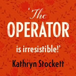 The Operator, Gretchen Berg, Kathryn Stockett