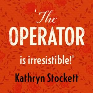 The Operator, Gretchen Berg, Kathryn Stockett