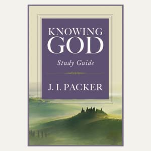 Knowing God by JI Packer 20th anniversary study guide