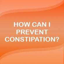 How can I prevent constipation?