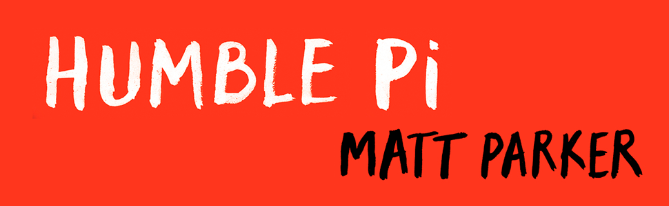 Humble Pi by Matt Parker