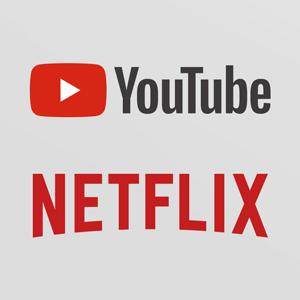 Youtube & Netflix