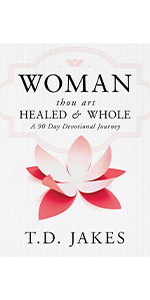 woman thou art healed 90 day devotional t.d. jakes