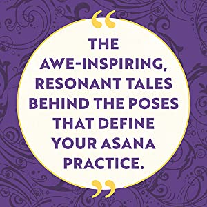 The awe-inspiring, resonant tales behind the poses that define your asana practice.