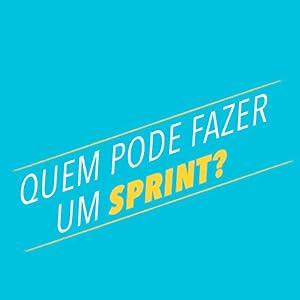 Sprint, Google, Negócios, Inovação, Empreendedorismo, Design thinking, Intrínseca, Livros