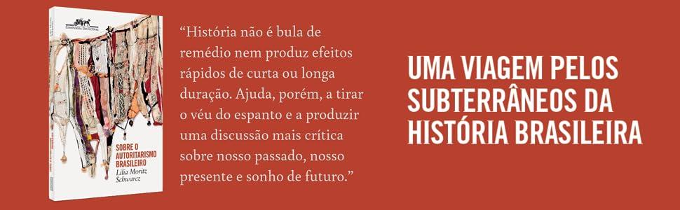 Sobre o autoritarismo brasileiro - 9788535932195 - Livros