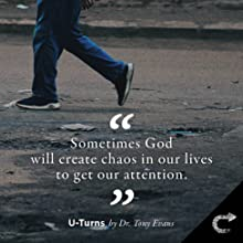 Tony Evans, life choices, consequences, bad choices, U-Turns Reversing the Consequences in Your Life