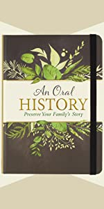 An Oral History (Preserve Your Family's Story)