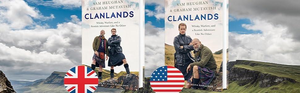 Clanlands Whisky Warfare And A Scottish Adventure Like No Other Heughan Sam Mctavish Graham 9781529342000 Amazon Com Books
