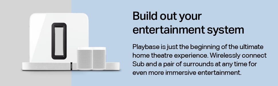 Sonos Playbase - Build out your entertainment system