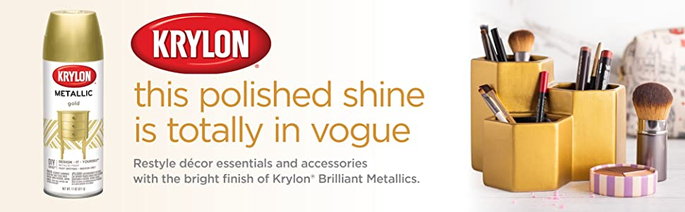 Restyle decor essentials and accessories with the bright finish of Krylon Brilliant Metallics.