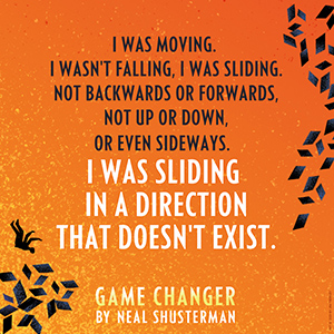 quote, game changer, shusterman