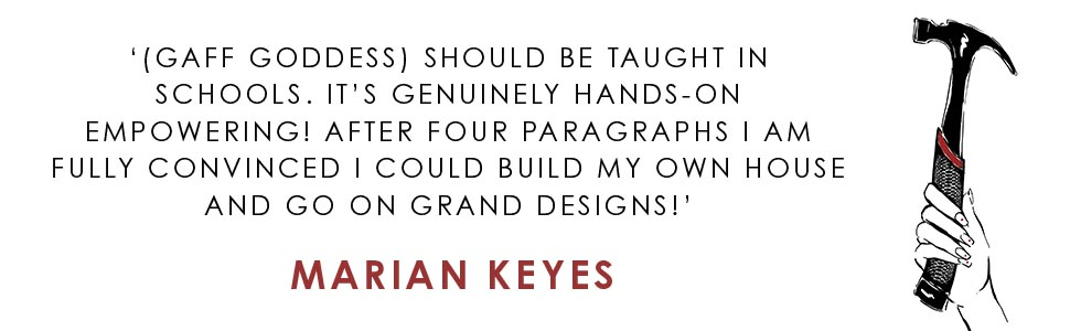 'Gaff Goddess should be taught in schools.' Marian Keyes