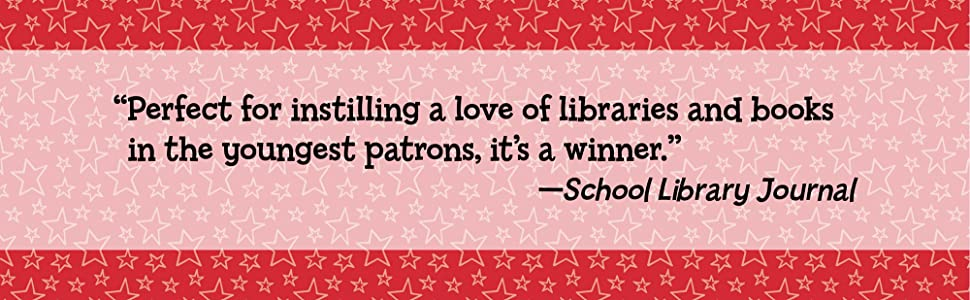 """Perfect for instilling a love of libraries and books in the youngest patrons, it's a winner."""