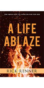 a life ablaze rick renner