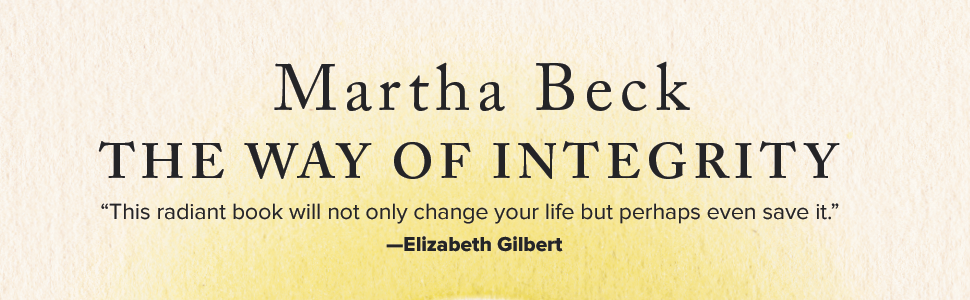 The Way of Integrity, Martha Beck