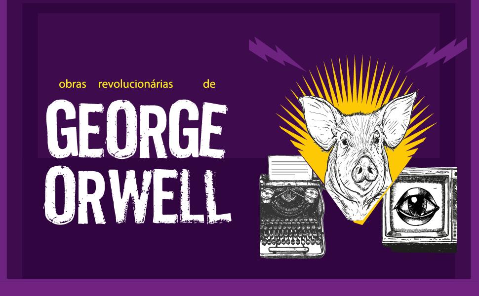 As obras revolucionárias de George Orwell