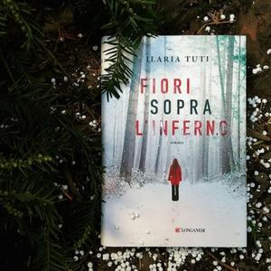 ilariatuti; fiorisopralinferno; donatocarrisi; romanzo; thriller
