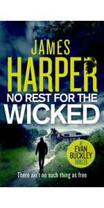No Rest For The Wicked by James Harper, Evan Buckley, private detective mystery
