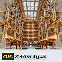 Rediscover every detail with 4K X-Reality™ PRO