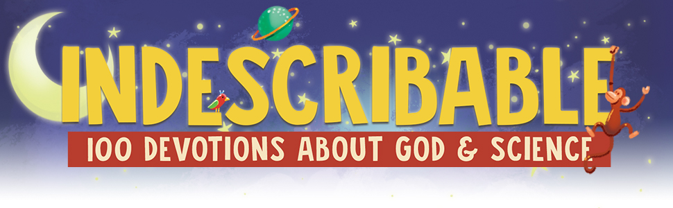 Indescribable 100 Devotions about God and Science