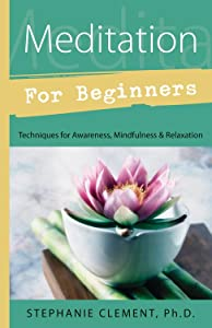 Meditation for Beginners, Stephanie Clement